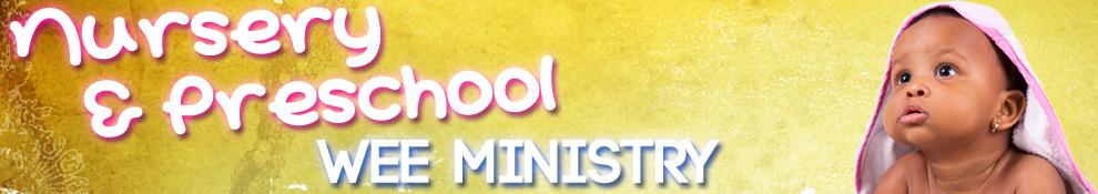Nursery & Preschool Wee Ministry